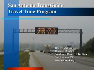 San Antonio TransGuide Travel Time Program