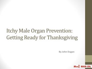 Itchy Male Organ Prevention: Getting Ready for Thanksgiving