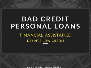 Bad Credit Personal Loans - Financial Assistance Despite Low Credit