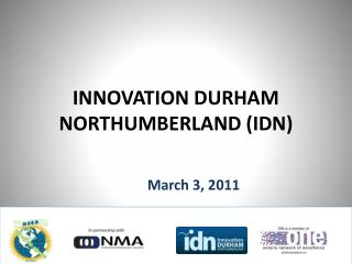 INNOVATION DURHAM NORTHUMBERLAND (IDN)