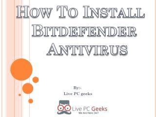 How to Install Bitdefender Antivirus
