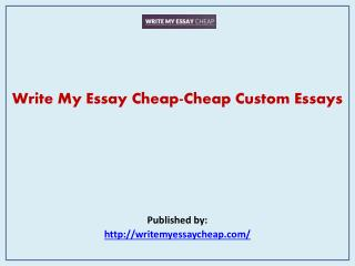 Write My Essay Cheap-Cheap Custom Essays