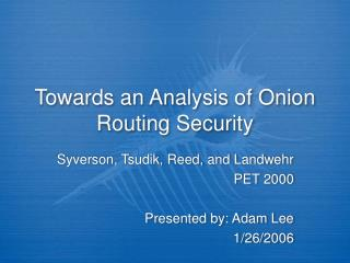 Towards an Analysis of Onion Routing Security