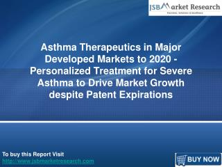 Asthma Therapeutics in Major Developed Markets to 2020: JSBMarketResearch
