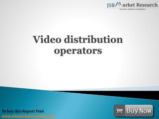 Video Distribution Operators: JSBMarketResearch
