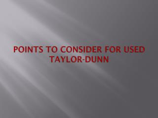 Points to Consider for Used Taylor-Dunn