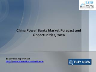 China Power Banks Market Forecast: JSBMarketResearch