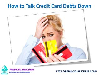 How to Talk Credit Card Debts Down