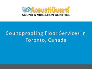 Soundproofing Floor Services in Toronto Canada
