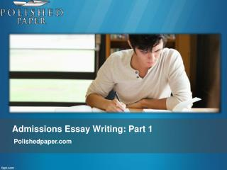 Admissions essay writing part 1