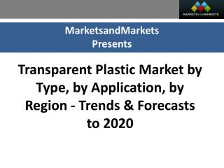 Transparent Plastics Market worth 165.2 Billion USD by 2020