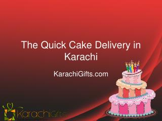 The Quick Cake Delivery in Karachi
