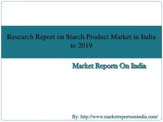 Research Report on Starch Product Market in India to 2019