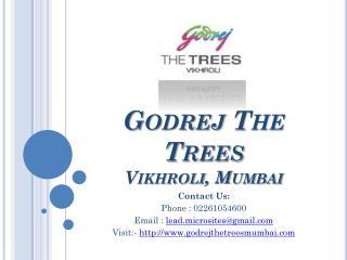 Godrej The Trees - The Trees Residential Flats - Vikhroli, Mumbai - Call @ 02261054600 - Price, Review, Payment Plan, U