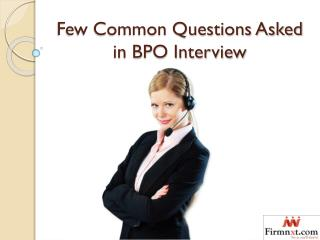 Few Common Questions Asked in BPO Interview