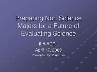 Preparing Non Science Majors for a Future of Evaluating Science