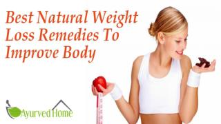 Best Natural Weight Loss Remedies To Improve Body