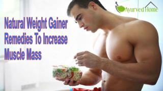 Natural Weight Gainer Remedies To Increase Muscle Mass
