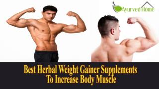 Best Herbal Weight Gainer Supplements To Increase Body Muscle