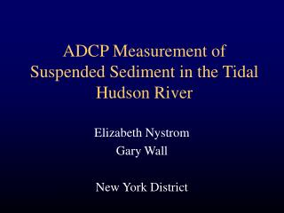 ADCP Measurement of Suspended Sediment in the Tidal Hudson River