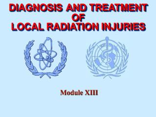D I AGNOS I S AND TREATMENT OF  LOCAL RADIATION INJURIES