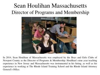 Sean Houlihan Massachusetts Director of Programs and Membership
