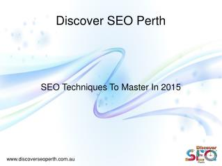 Best SEO Service and Techniques 2015 – Discover SEO Perth