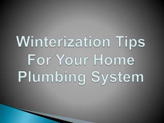 Winterization Tips For Your Home Plumbing System