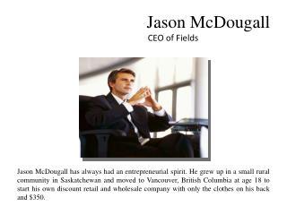 Jason McDougall-CEO of Fields