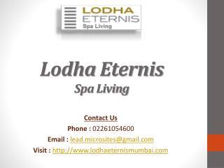 Lodha Eternis - Eternis Residential Flats - Andheri East, Mumbai - Call @ 02261054600 - Price, Review, Payment Plan, Us