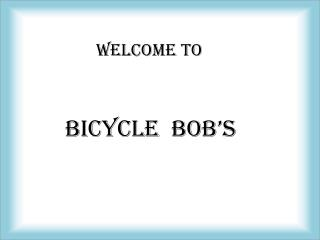 Bicycle Bob's PPT