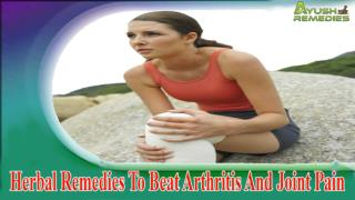 Herbal Remedies To Beat Arthritis And Joint Pain In A Safe Manner