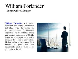 William Forlander-Expert Office Manager