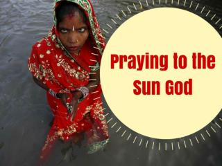 Praying to the sun god