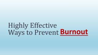 Highly Effective Ways To Prevent Burnout