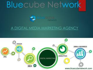 The Ultimate Way of Digital Marketing with bluecube network