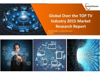 Global Over the TOP TV Industry Market Research Report 2015