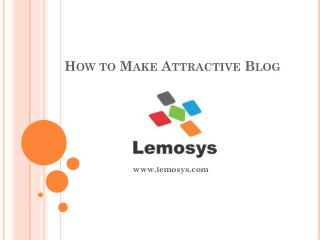 How to Make Attractive Blog Post?