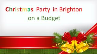 Christmas party in brighton on a budget