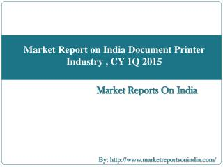 Market Report on India Document Printer Industry , CY 1Q 2015