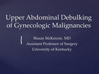 Upper Abdominal Debulking of Gynecologic Malignancies