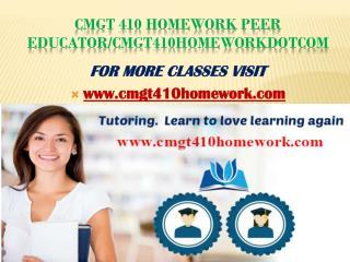 CMGT 410 homework Peer Educator/CMGT410homeworkdotcom