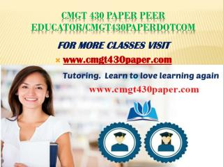 CMGT 430 paper Peer Educator/CMGT430paperdotcom
