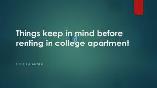 Things Keep in Mind before renting in College Apartment