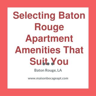 Choosing Baton Rouge Apartment Amenities That Suit You
