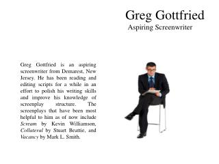 Greg Gottfried – Aspiring Screenwriter