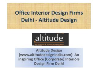 Office Interior Design Firms Delhi - Altitude Design