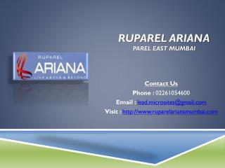 Ruparel Ariana - Ariana Residential Flats - Parel East, Mumbai - Call @ 02261054600 - Price, Review, Payment Plan, User