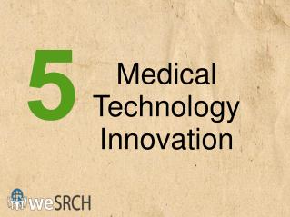 Medical Innovation- Top 5 Medical Technology Innovation For HealthCare