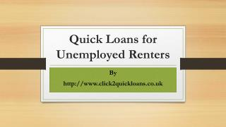Instant Loans for Unemployed @ http://www.click2quickloans.co.uk @ quick loans
